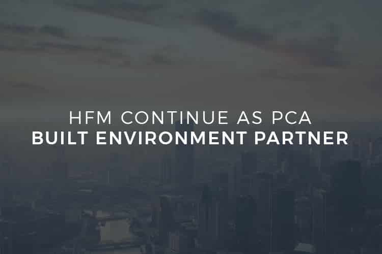 HFM Continue as PCA Built Environment Partner