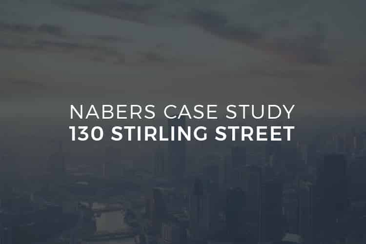 NABERS Case Study 130 Stirling Street