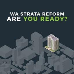 WA Strata Reform are you ready?